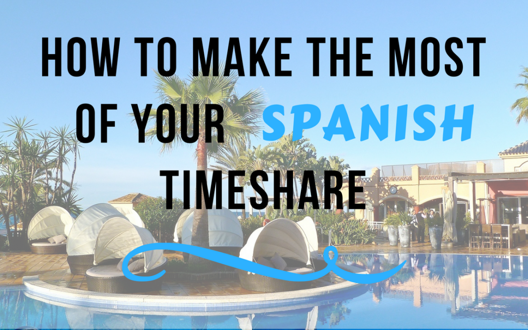 How to Make the Most of Your Spanish Timeshare This Summer